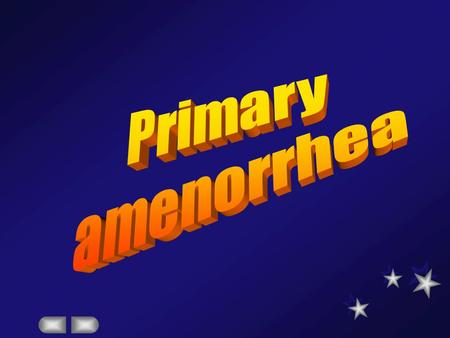 Primary amenorrhea.