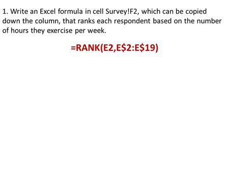 1. Write an Excel formula in cell Survey