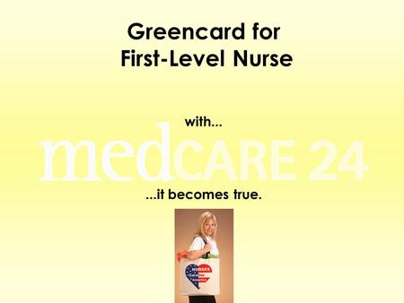 Greencard for First-Level Nurse with......it becomes true.
