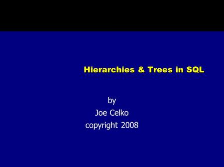 Hierarchies & Trees in SQL by Joe Celko copyright 2008.