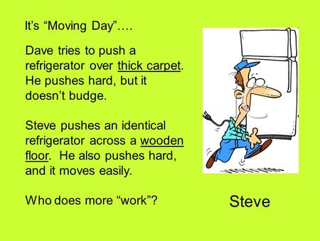 "Steve It's ""Moving Day""…."