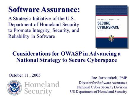 Software <strong>Assurance</strong>: A Strategic Initiative of the U.S.