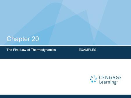 Chapter 20 The First Law of Thermodynamics EXAMPLES.