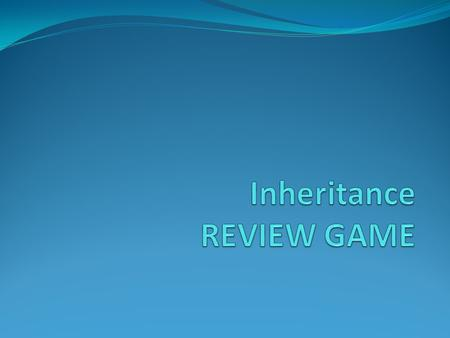 Inheritance REVIEW GAME