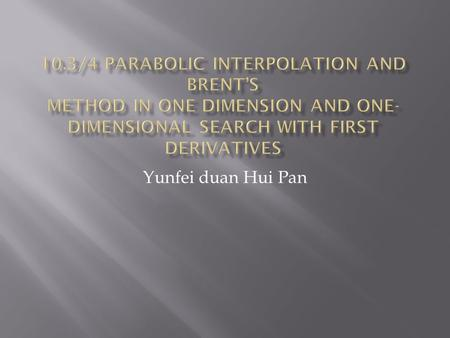 Yunfei duan Hui Pan.  A parabola through three points f(a) f(b) f(c)  for the derivation of this formula is from  denominator should not be zero.