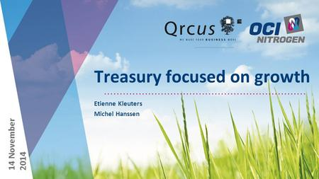 Treasury focused on growth Etienne Kleuters Michel Hanssen 14 November 2014.