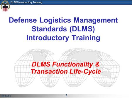 Defense Logistics Management Standards (DLMS) Introductory Training