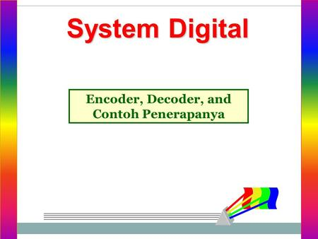 System Digital Encoder, Decoder, and Contoh Penerapanya.