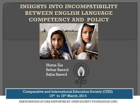 Www.aserpakistan.org Huma Zia Sehar Saeed Saba Saeed Comparative and International Education Society (CIES) 10 th to 15 th March, 2014 Comparative and.