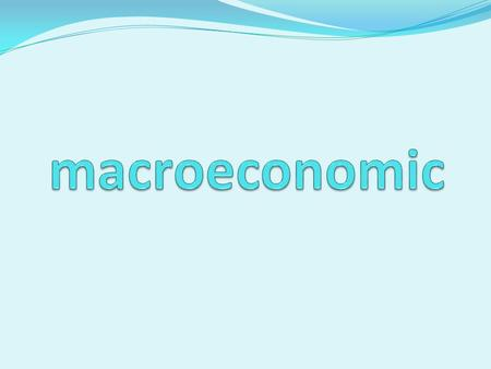 Is a branch of economics dealing with the performance, structure, behavior, and decision-making of the whole economy. This include national, regional,