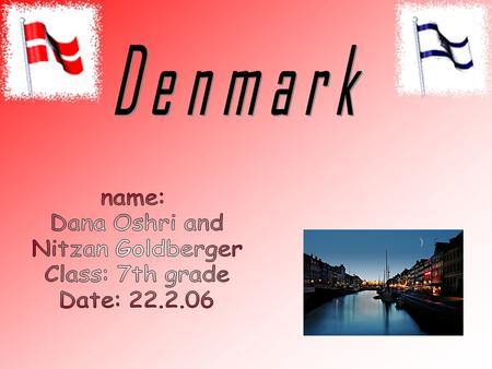Denmark is part of Europe and located next to Germany. The official language in Denmark is Danish. The capital city of Denmark is Copenhagen and it is.