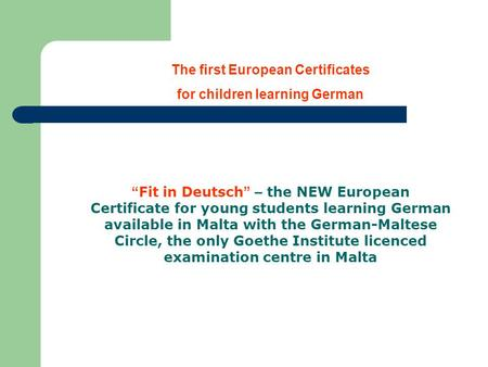"The first European Certificates for children learning German "" Fit in Deutsch "" – the NEW European Certificate for young students learning German available."