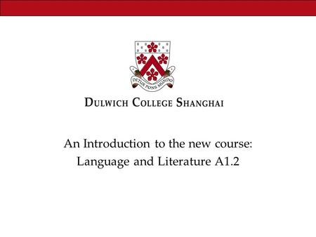 An Introduction to the new course: Language and Literature A1.2.