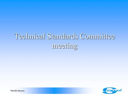 75th SEG Houston Technical Standards Committee meeting.