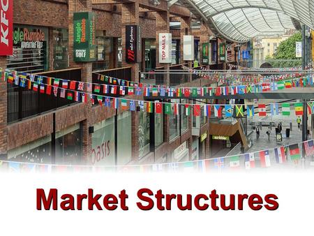 Market Structures. The Degree of Competition Classifying markets  number of firms  freedom of entry to industry  nature of product  nature of demand.