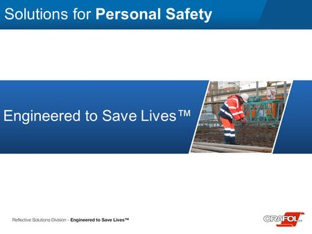Solutions for Personal Safety Engineered to Save Lives™