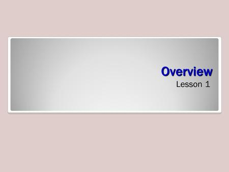 Overview Lesson 1. Objectives Step-by-Step: Start Excel 1.Click the Start menu, and then click All Programs. 2.On the list of programs, click Microsoft.