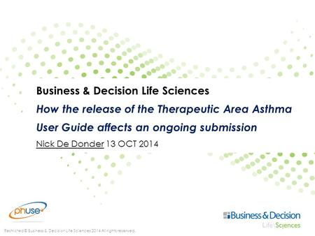 Restricted © Business & Decision Life Sciences 2014 All rights reserved. Business & Decision Life Sciences How the release of the Therapeutic Area Asthma.