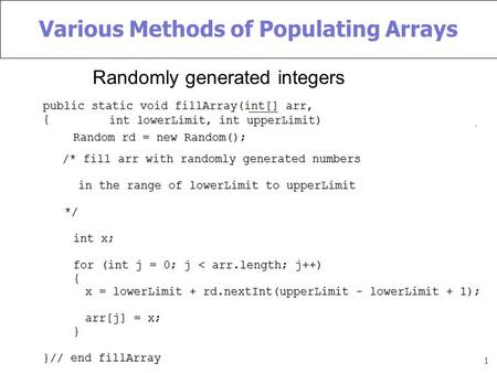1 Various Methods of Populating Arrays Randomly generated integers.