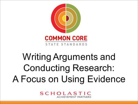 Writing Arguments and Conducting Research: A Focus on Using Evidence.