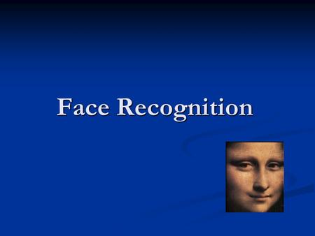 Face Recognition. Introduction Why we are interested in face recognition? Why we are interested in face recognition? Passport control at terminals in.