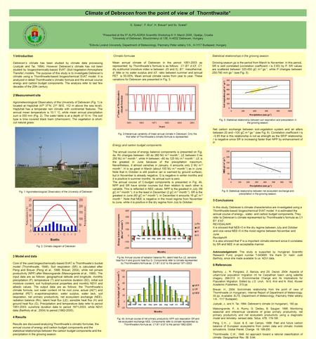 Climate of Debrecen from the point of view of Thornthwaite* G. Szász 1, F. Ács 2, H. Breuer 2 and Sz. Szalai 2 *Presented at the 5 th ALPS-ADRIA Scientific.