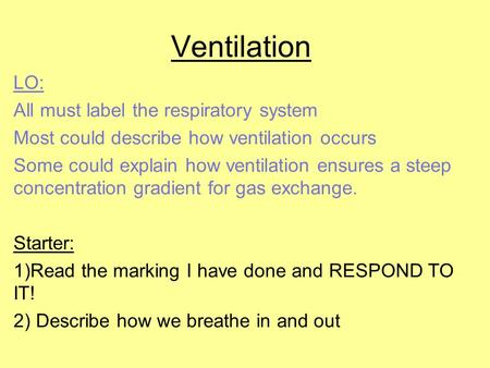 Ventilation LO: All must label the respiratory system