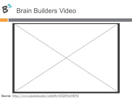 Brain Builders Video Source:
