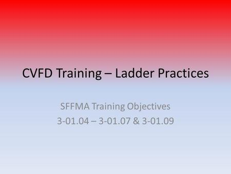 CVFD Training – Ladder Practices