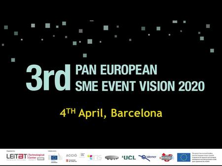 4 TH April, Barcelona. Block 1 Policy Perspective - Opportunities within Horizon 2020 10:10 - 10:30 – Abdul Rahim, Director of Vision2020 10:30 - 11:00.