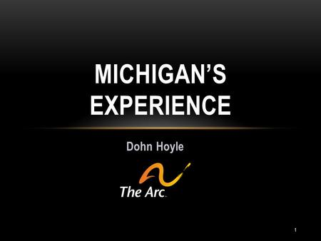 "Dohn Hoyle MICHIGAN'S EXPERIENCE 1. Justice Thurgood Marshall described past practices as a ""…regime of state mandated segregation and degradation…that."