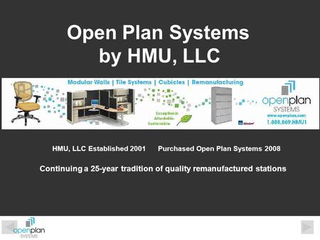 Open Plan Systems by HMU, LLC HMU, LLC Established 2001Purchased Open Plan Systems 2008 Continuing a 25-year tradition <strong>of</strong> quality remanufactured stations.