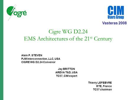 Cigre WG D2.24 EMS Architectures of the 21st Century