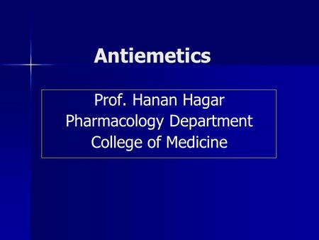 Prof. Hanan Hagar Pharmacology Department College of Medicine