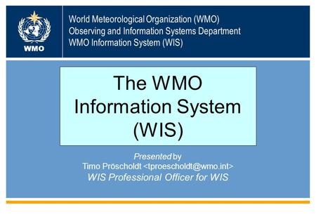 The WMO Information System (WIS)