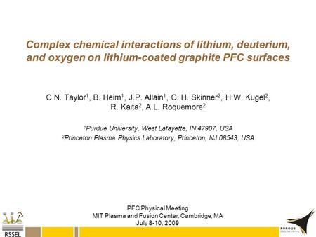 Complex chemical interactions of lithium, deuterium, and oxygen on lithium-coated graphite PFC surfaces C.N. Taylor1, B. Heim1, J.P. Allain1, C. H. Skinner2,
