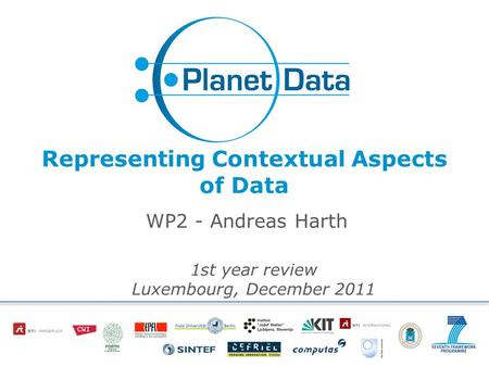 Representing Contextual Aspects of Data WP2 - Andreas Harth 1st year review Luxembourg, December 2011.