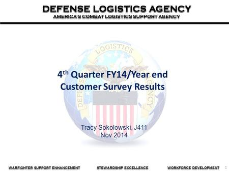 1 DEFENSE LOGISTICS AGENCY AMERICA'S COMBAT LOGISTICS SUPPORT AGENCY DEFENSE LOGISTICS AGENCY AMERICA'S COMBAT LOGISTICS SUPPORT AGENCY WARFIGHTER SUPPORT.
