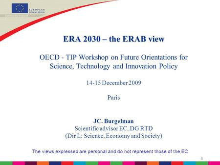 1 ERA 2030 – the ERAB view ERA 2030 – the ERAB view OECD - TIP Workshop on Future Orientations for Science, Technology and Innovation Policy 14-15 December.