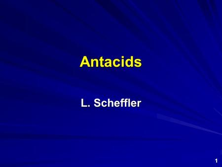 Antacids L. Scheffler 1. Digestion Digestion involves the break down of foods, particularly carbohydrates, lipids, and proteins into forms that can be.