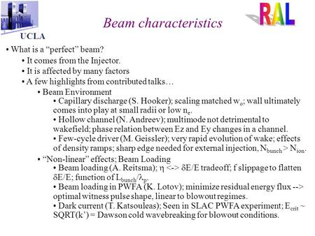 "Beam characteristics UCLA What is a ""perfect"" beam? It comes from the Injector. It is affected by many factors A few highlights from contributed talks…"