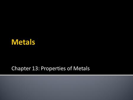 Chapter 13: Properties of Metals