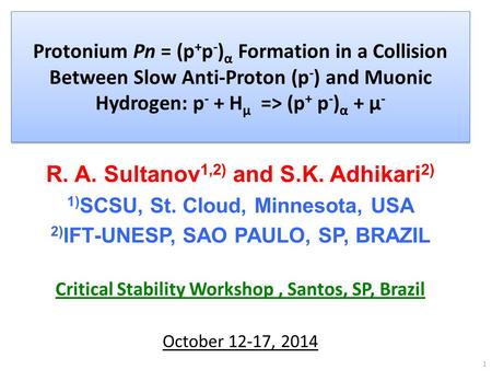 Protonium Pn = (p + p - ) α Formation in a Collision Between Slow Anti-Proton (p - ) and Muonic Hydrogen: p - + H μ => (p + p - ) α + μ - R. A. Sultanov.
