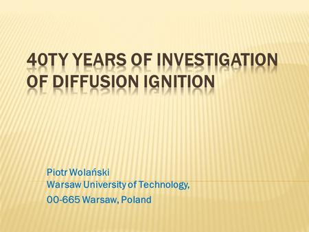 Piotr Wolański Warsaw University of Technology, 00-665 Warsaw, Poland.