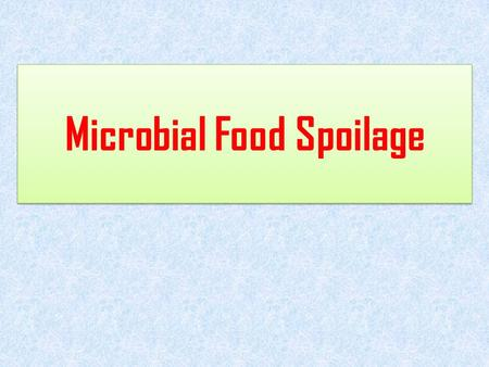 Microbial Food Spoilage