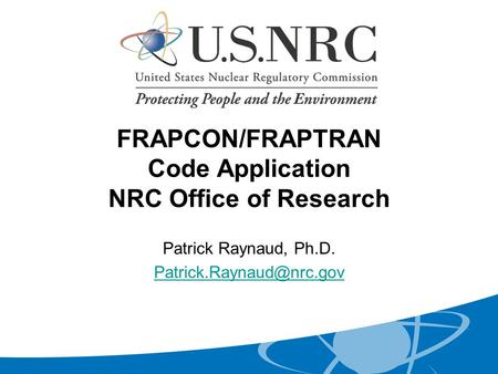 FRAPCON/FRAPTRAN Code Application NRC Office of Research