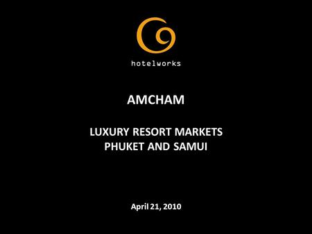 AMCHAM LUXURY RESORT MARKETS PHUKET AND SAMUI April 21, 2010.