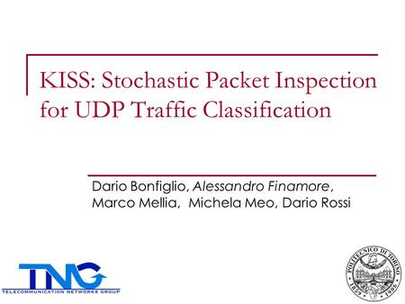 KISS: Stochastic Packet Inspection for UDP Traffic Classification