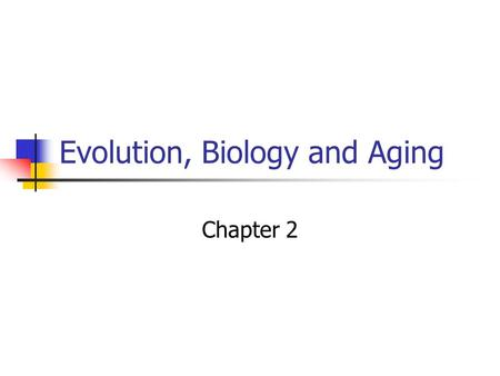 Evolution, Biology and Aging