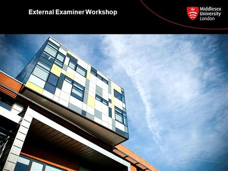 External Examiner Workshop. The Assessment Process Colin Davis Academic Registry 20 November 2013.